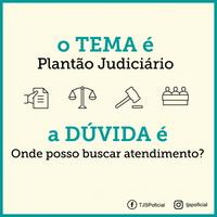 Plantão Judiciário - Onde posso buscar atendimento?